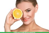 12 Simple Steps To Healthy Skin And A Glowing Face..