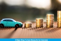 6 Major Ways To Save Money On Car Insurance