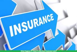 What Happens If I Need To Buy More Insurance Later?