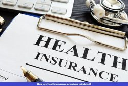 How are Health insurance premiums calculated
