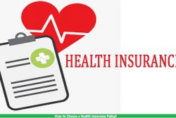 How to Choose a Health Insurance Policy