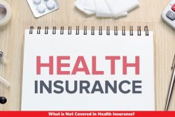 What is Not Covered in Health Insurance